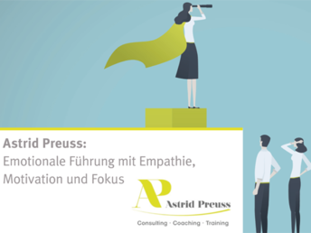 Emotionale Führung mit Empathie, Motivation und Fokus